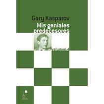 Mis Geniales Predecesores Kasparov Volumen Iv Pasta Blanda