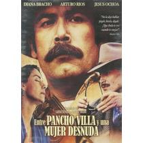 Entre Pancho Villa Y Una Mujer Desnuda 1996 Pelicula Dvd