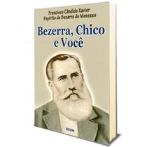 Livro Espírita Bezerra, Chico E Você