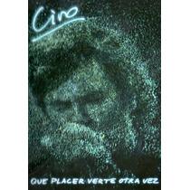 Ciro - Que Placer Verte Otra Vez 2dvd + 2cd - Los Chiquibum