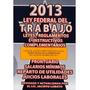 Ley Federal Del Trabajo 2012. Leyes Reglamentos Envío Gratis
