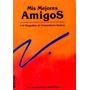 Libro Mis Mejores Amigos. 110 Biografias De Venezolanos