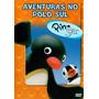 Pingu - Aventuras No Pólo Sul - Dvd - Diversos Episódios