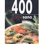 Cocina - 400 Recetas Come Sano Libro