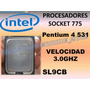 Procesador Intel Pentium 4 Ht 531 A 3.0ghz Sl9cb Socket 775