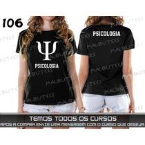 Camiseta Ou Baby Look Cursos Psicologia Engenharia Ambiental