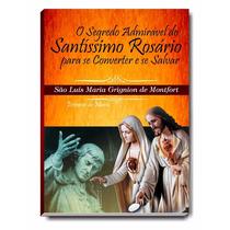 O Segredo Admirável Do Santíssimo Rosário - S. Luís Montfort