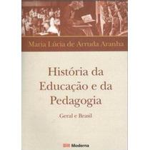 Livro História Da Educação E Da Pedagogia Geral E Brasil