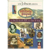 Livro História Integrada - Volume 4 - José Jobson Arruda.