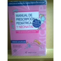 Manual De Prescripcion Pediatrica Y Neonatal,carol Takemoto