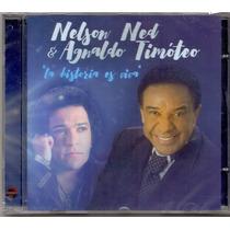 Cd Nelson Ned E Agnaldo Timóteo - La Historia Es Viva - Novo