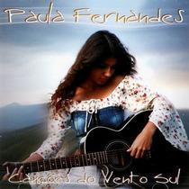 Cd Paula Fernandes Canções Do Vento Sul - Lacrado