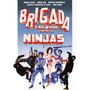 Brigada Explosiva Contra Los Ninjas - Berugo Carambula