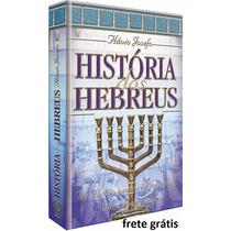 História Dos Hebreus - Obra Completa - Flávio Josefo