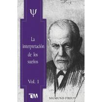 Coleccion Sigmun Freud,la Interpretacion De Los Sueños1,2,3