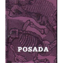Jose Guadalupe Posada: Un Artista En Blanco Y Negro