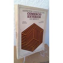 Aspectos Juridicos Del Comercio Exterior De Mexico