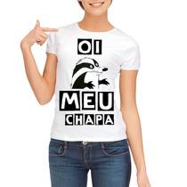 Baby Look Oi Meu Chapa Camisa Camiseta South America Memes