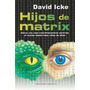 Hijos De Matrix - David Icke - Ed. Obelisco
