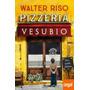 WALTER RISO - PIZZERIA VESUBIO