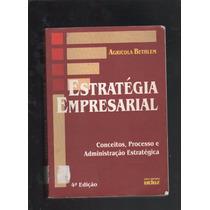 Estratégia Empresarial 4ª Edição Agricola Bethlem - D3