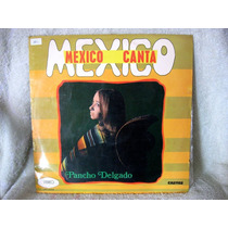 Disco De Vinil Raro - Pancho Delgado - México Canta
