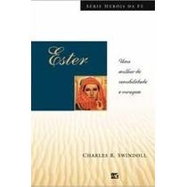Ester Livro Heróis Da Fé Charles R Swindoll