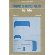 Princípios De Finanças Públicas - 2ª Edição Hugh Dalton