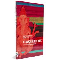 O Cabeça De Elefante E Outras Histórias Da Mitologia Indiana