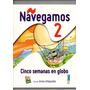 Libro De Lectura Navegamos 2 Cinco Semanas En Globo.