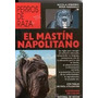 El Mastín Napolitano (perros De Raza) - Editorial De Vecchi