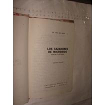 Libro Los Cazadores De Microbios , Año 1992 , 365 Paginas