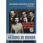 Asi Se Hizo Guardia De Hierro - Alejandro F. Alvarez