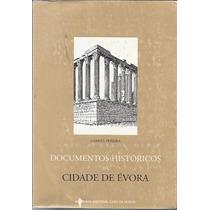 Documentos Históricos Da Cidade De Évora - Pereira