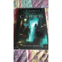 Libro La Biblia De Los Caidos / Fernando Trujillo