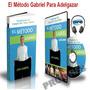 Como Adelgazar Sin Dieta Con El Método Gabriel + Audios Pdf