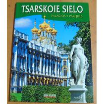 Tsarkoiselo Palacios Y Parques Guía Fotográfica