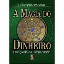 Livro A Magia Do Dinheiro O Segredo Da Prosperidade