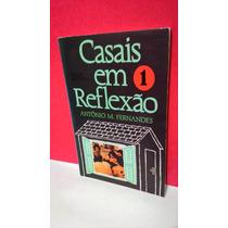Livro Casais Em Reflexão - Antônio M Fernandes Frete Grátis