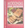 Microondas Com Capricho Editora Circulo Do Livro