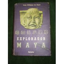 Libro Explorador Maya. Autor Victor Wolfgang Von Hagen.