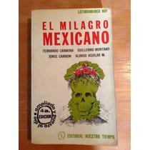Alonso Aguilar Y Fernando Carmona. El Milagro Mexicano.