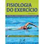 Fisiologia Do Exercício Mcardle - 7ª Ed. - Ebook Pdf