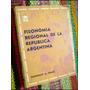 Fisonomia Regional De La Republica Argentina _ Federico Daus