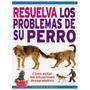 Resuelva Los Problemas De Su Perro; Varios Auto Envío Gratis