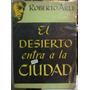 El Desierto Entra En La Ciudad - Arlt, Roberto - 1952