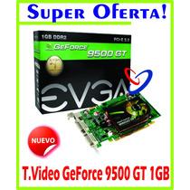Tarjeta De Video Gforce 9500gt Evga 1gb Nuevas Selladas!