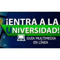 Guia Para El Ingreso A La Universidad - Multimedia Online