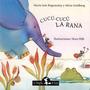 Cucu - Cucu La Rana - Bogomolny , Golberg, Ilustr. Hilb