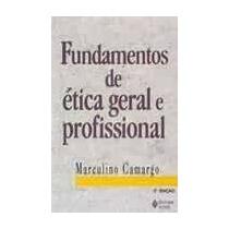 Livro Fundamentos De Etica Geral E Profissional